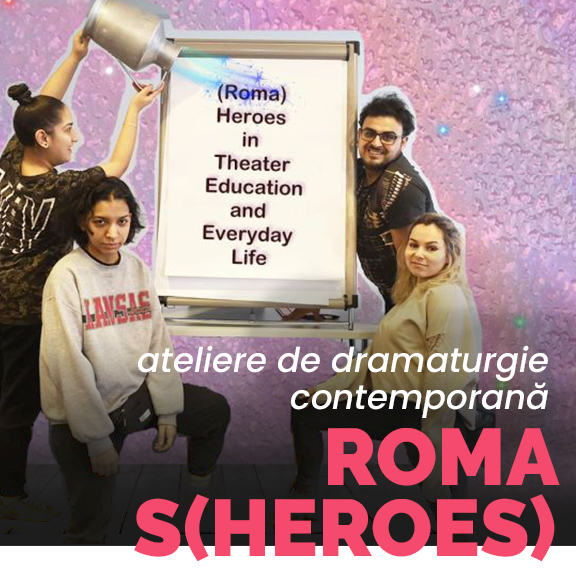 Roma S(heroes) ateliere workshops